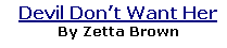 Devil Don't Want Her